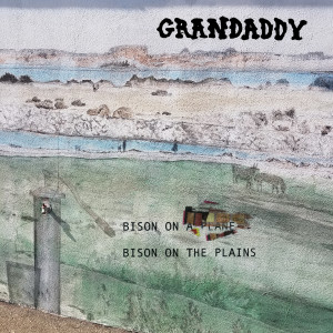 Grandaddy_BisonOnThePlains